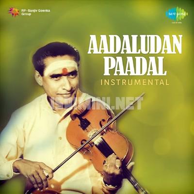 Aadalvdan Paadal (1990) [Original Mp3] Kunnakkudi Baidyanathan