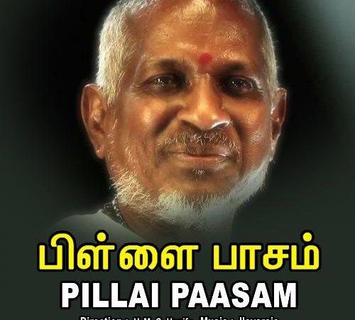 Pillai Paasam (1991) [Original Mp3] Ilaiyaraaja