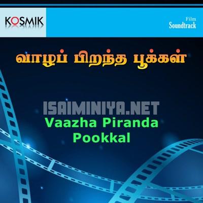 Vaazha Pirantha Pookkal (1982) [Original Mp3] Chandra Bose