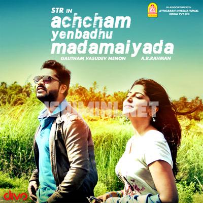 Achcham Yenbadhu Madamaiyada (2016) [Original Mp3] A. R. Rahman
