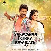 Saravanan Irukka Bayamaen (2017) [Original Mp3] Imman D