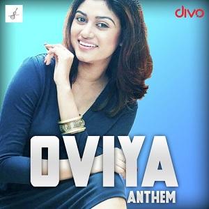 Oviya Anthem (2017) [Original Mp3] K C Balasarangan